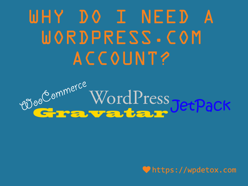 Why do I need a WordPress.com account?